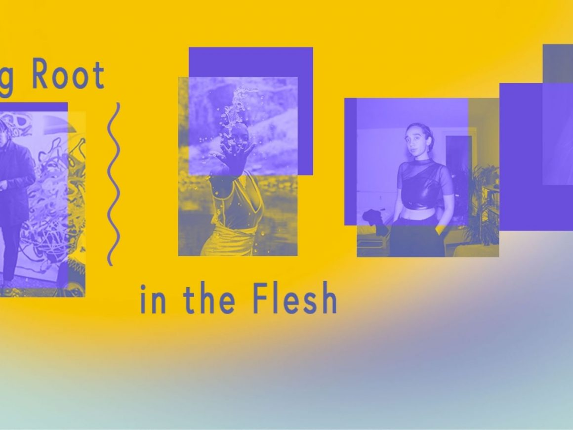 Taking Root in the Flesh – An Evening of Dialogical Exploration and Performance
