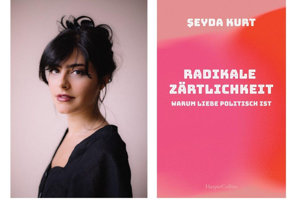 *Ausverkauft* Lesung mit Şeyda Kurt: Radikale Zärtlichkeit – Warum Liebe politisch ist