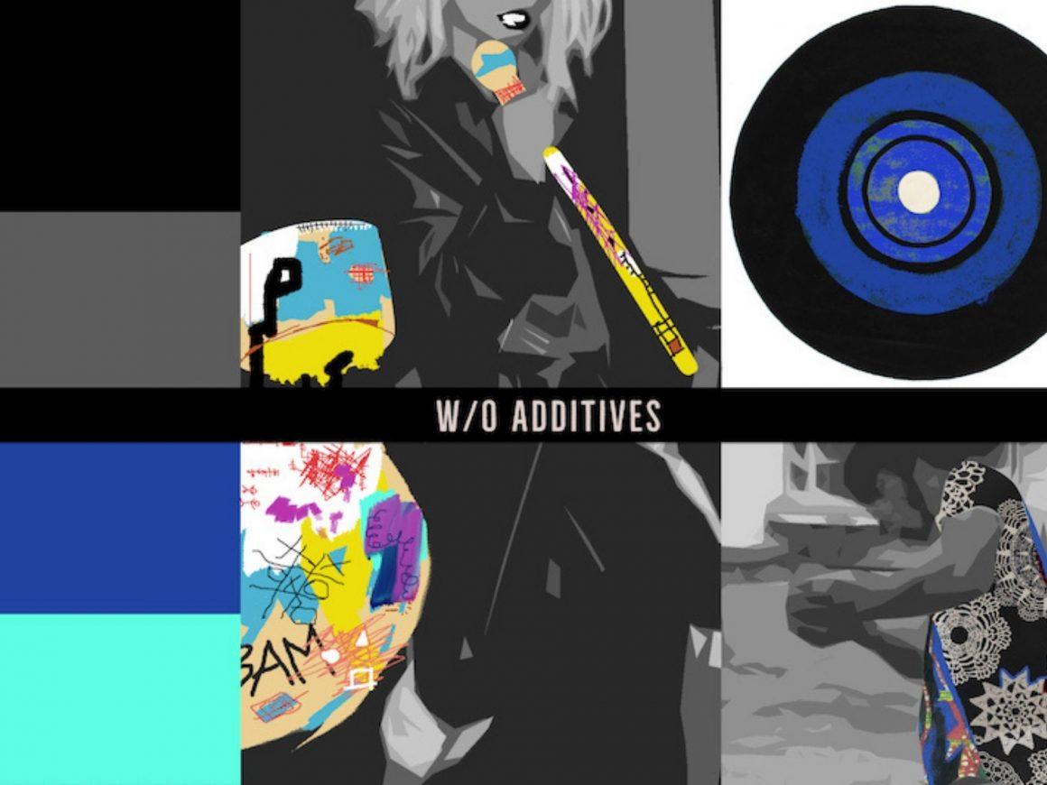 W/O Additives – Music Exhibition