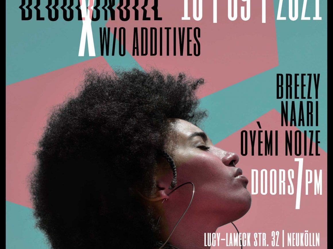 W/O ADDITIVES X DECOLONOIZE present: Breezy / Naari / Oyèmi Noize