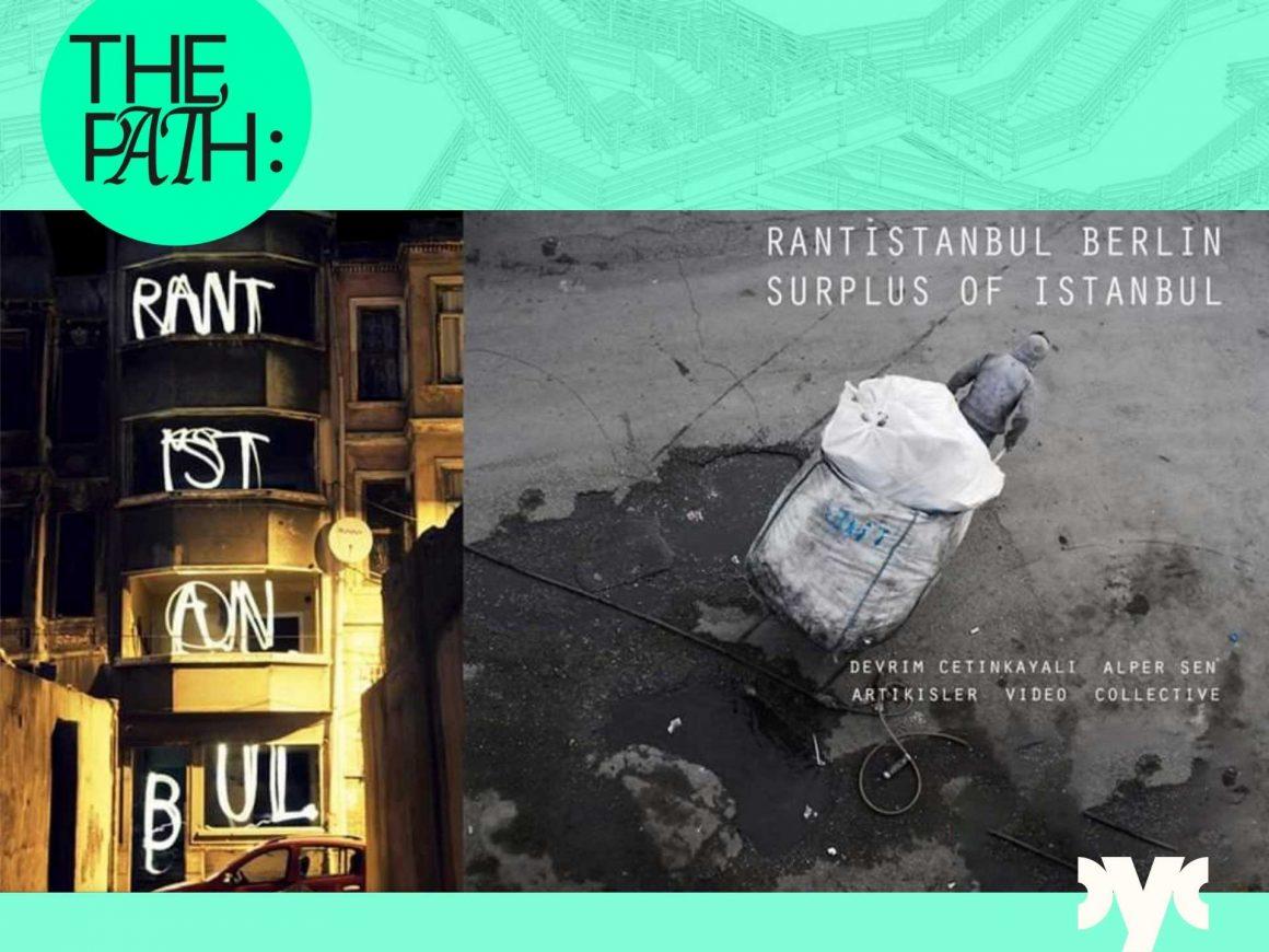 Film Screening and Artist Talk: 'Rantİstanbul' – 'Surplus of Istanbul' | THE PATH